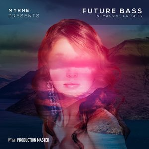 future bass presets by myrne and production master