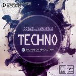 melodic techno loops and samples by sounds of revolution