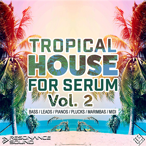 tropical house inspired patches for serum synth